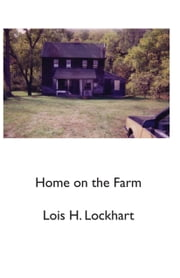Home on the Farm ebook by Lois L. Lockhart