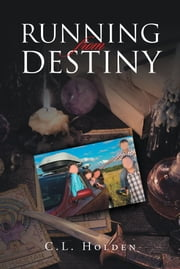 Running From Destiny ebook by C.L. Holden