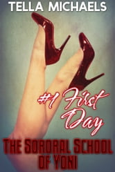 The Sororal School of Yoni: #1 The First Day ebook by Tella Michaels