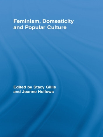 Feminism domesticity and popular culture ebook by 9781135894269 feminism domesticity and popular culture ebook by fandeluxe Image collections