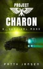 Project Charon 3: Survival Mode ebook by Patty Jansen