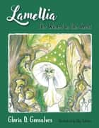 Lamellia - The Wizard in the Forest ebook by Gloria D. Gonsalves, Silja Schüler
