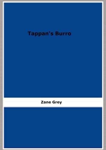 Tappan's Burro ebook by Zane Grey