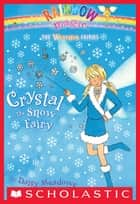 Weather Fairies #1: Crystal the Snow Fairy - A Rainbow Magic Book ebook by Daisy Meadows, Georgie Ripper