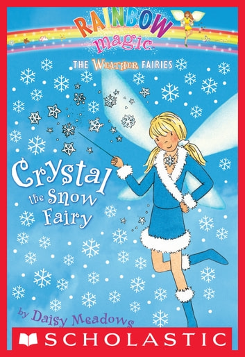 Weather Fairies #1: Crystal the Snow Fairy - A Rainbow Magic Book ebook by Daisy Meadows