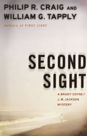 Second Sight - A Brady Coyne and J.W. Jackson Mystery ebook by Philip R. Craig,William G. Tapply