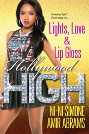 Lights, Love & Lip Gloss ebook by Ni-Ni Simone,Amir Abrams
