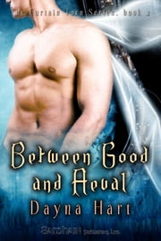 Between Good and Aeval ebook by Dayna Hart