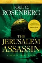 The Jerusalem Assassin: A Marcus Ryker Series Political and Military Action Thriller - (Book 3) ebook by