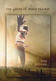 The Ghost of Mary Prairie ebook by Lisa Polisar