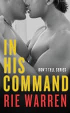 In His Command ebook by Rie Warren