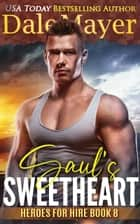 Saul's Sweetheart - Heroes for Hire Series, Book 8 ebook by Dale Mayer