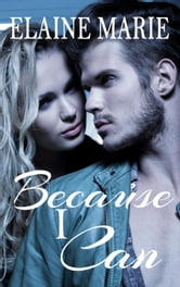 Because I Can ebook by Elaine Marie