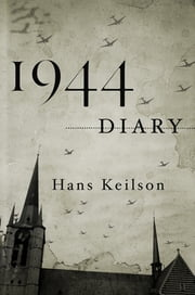 1944 Diary ebook by Hans Keilson,Damion Searls
