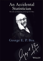 An Accidental Statistician - The Life and Memories of George E. P. Box ebook by George E. P. Box