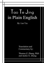 Tao Te Jing in Plain English ebook by Thomas Z. Zhang, PhD and Jackie X. Zhang