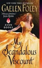 My Scandalous Viscount ebook by Gaelen Foley