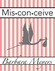 Misconceive ebook by Barbara Meyers