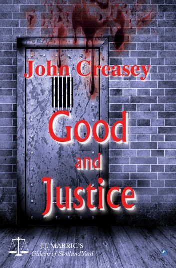 Good And Justice: (Writing as JJ Marric) ebook by John Creasey