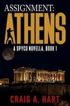 Assignment: Athens ebook by Craig A. Hart