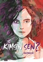Kimsin Sen? ebook by Miyase Sertbarut