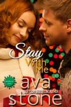Stay With Me ebook by Ava Stone