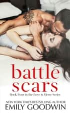 Battle Scars - Love is Messy, #4 eBook by Emily Goodwin