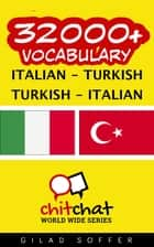 32000+ Vocabulary Italian - Turkish ebook by Gilad Soffer