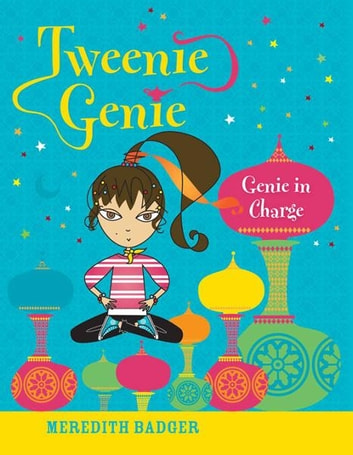 Tweenie Genie: Genie in Charge ebook by Meredith Badger