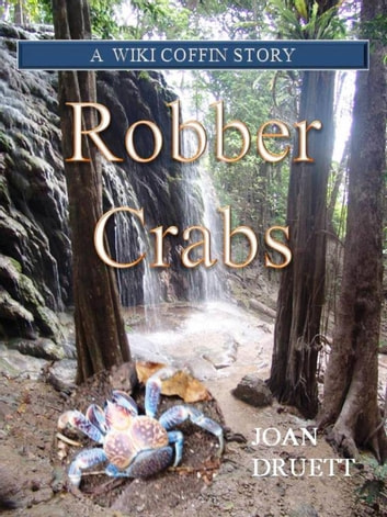 Robber Crabs, A Wiki Coffin Mystery Story ebook by JOAN DRUETT
