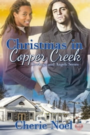 Christmas in Copper Creek ebook by Cherie Noel