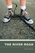 The River Road ebook by John Norris