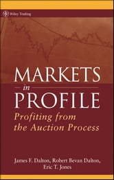 Markets in Profile - Profiting from the Auction Process ebook by James F. Dalton,Eric T. Jones,Robert B. Dalton