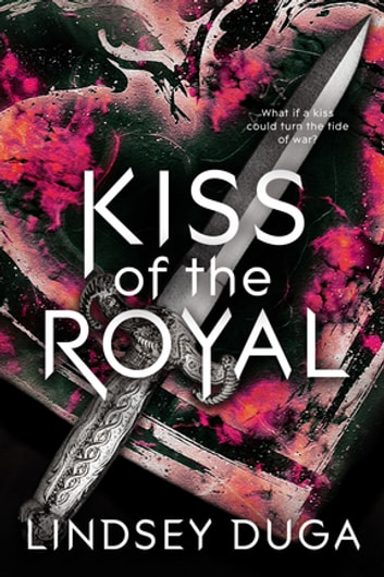 Kiss of the Royal ebook by Lindsey Duga