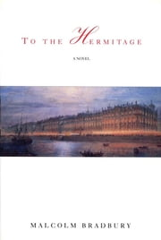 To the Hermitage ebook by Malcolm Bradbury
