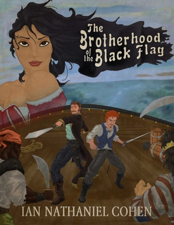 The Brotherhood of the Black Flag ebook by Ian Nathaniel Cohen