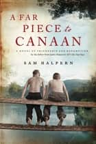 A Far Piece to Canaan ebook by Sam Halpern