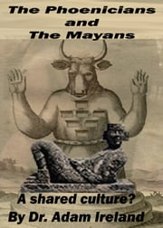 ebook The Phoenicians and The Mayans, A shared culture? de Spoo Publications