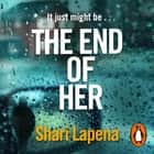The End of Her audiobook by