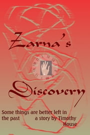 Zarna's Discovery ebook by Timothy House