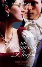 An Honourable Thief (Mills & Boon Historical) ebook by Anne Gracie