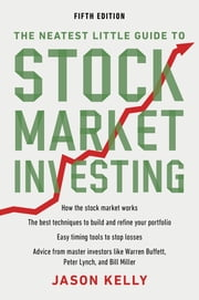 The Neatest Little Guide to Stock Market Investing - Fifth Edition ebook by Jason Kelly