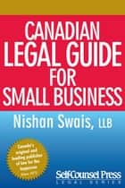 Canadian Legal Guide for Small Business ekitaplar by Nishan Swais