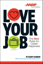 Love Your Job - The New Rules for Career Happiness ebook by Kerry Hannon