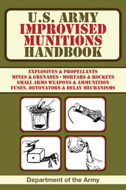 U.S. Army Improvised Munitions Handbook ebook by Department of the Army