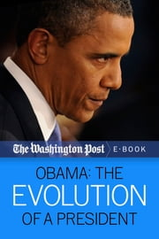 Obama - The Evolution of a President ebook by The Washington Post