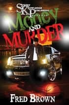 Money and Murda ebook by Fred Brown