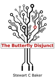 The Butterfly Disjunct ebook by Stewart C Baker