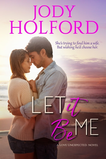 Let It Be Me ebook by Jody Holford