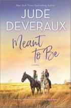 Meant to Be - A Novel ebook by Jude Deveraux